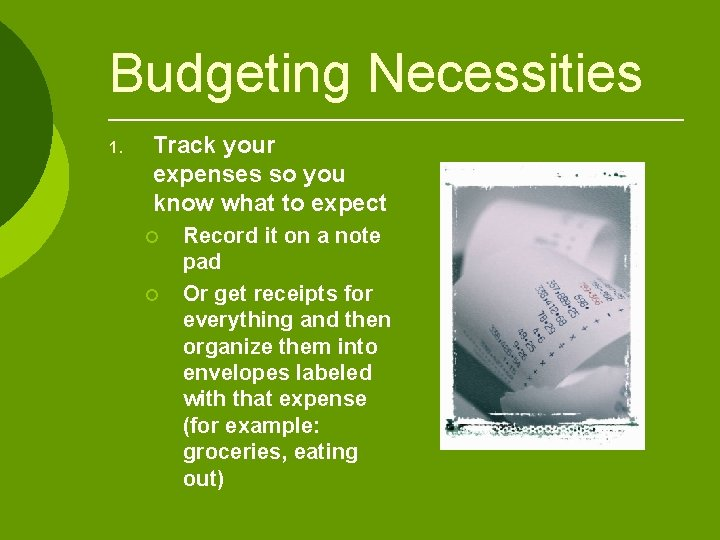 Budgeting Necessities 1. Track your expenses so you know what to expect ¡ ¡