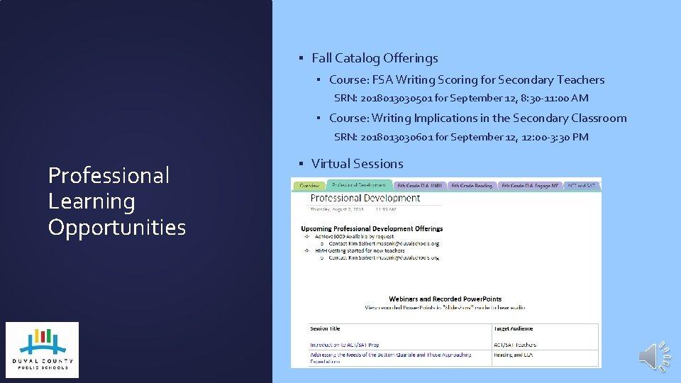 ▪ Fall Catalog Offerings ▪ Course: FSA Writing Scoring for Secondary Teachers SRN: 2018013030501