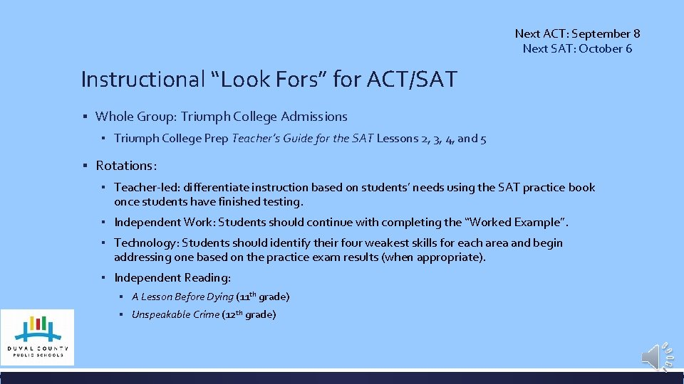 """Next ACT: September 8 Next SAT: October 6 Instructional """"Look Fors"""" for ACT/SAT ▪"""