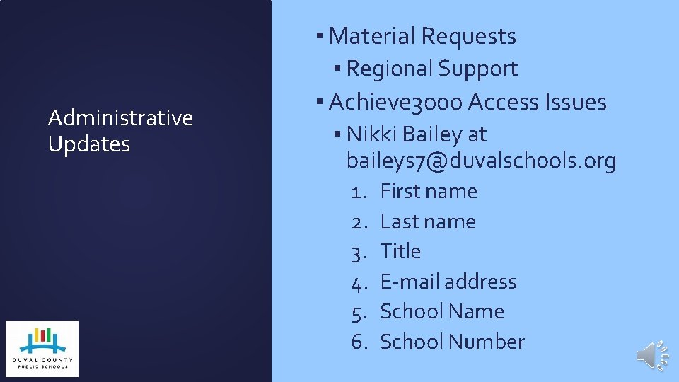 ▪ Material Requests Administrative Updates ▪ Regional Support ▪ Achieve 3000 Access Issues ▪