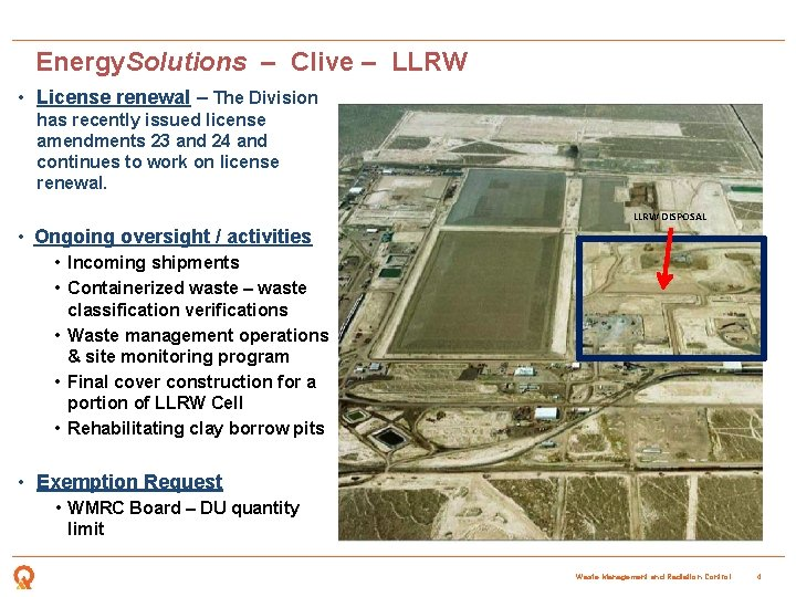 Energy. Solutions – Clive – LLRW • License renewal – The Division has recently