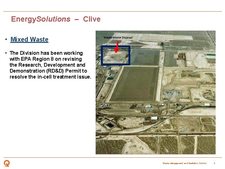 Energy. Solutions – Clive • Mixed Waste Disposal • The Division has been working