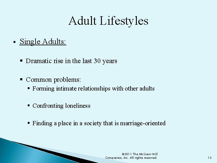Adult Lifestyles § Single Adults: § Dramatic rise in the last 30 years §