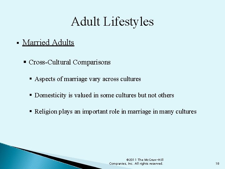 Adult Lifestyles § Married Adults § Cross-Cultural Comparisons § Aspects of marriage vary across
