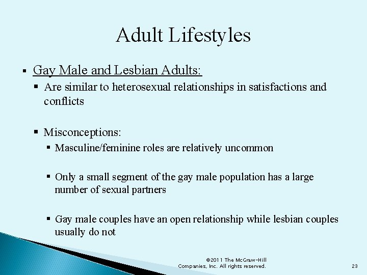 Adult Lifestyles § Gay Male and Lesbian Adults: § Are similar to heterosexual relationships