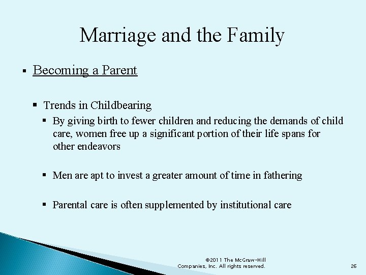 Marriage and the Family § Becoming a Parent § Trends in Childbearing § By