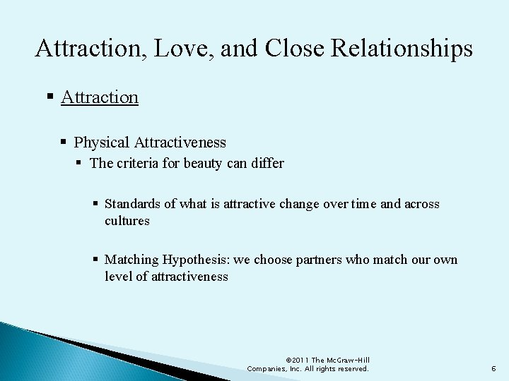Attraction, Love, and Close Relationships § Attraction § Physical Attractiveness § The criteria for