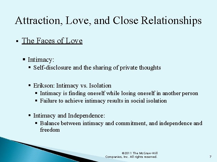 Attraction, Love, and Close Relationships § The Faces of Love § Intimacy: § Self-disclosure