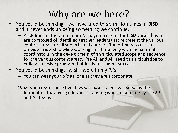 Why are we here? • You could be thinking—we have tried this a million