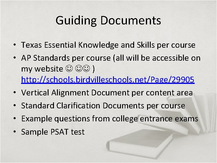 Guiding Documents • Texas Essential Knowledge and Skills per course • AP Standards per