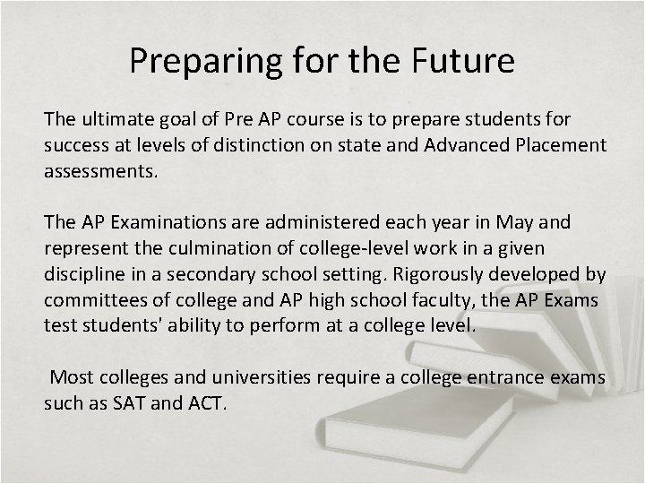 Preparing for the Future The ultimate goal of Pre AP course is to prepare