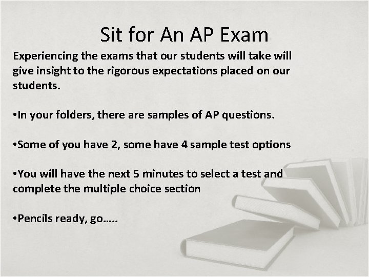 Sit for An AP Exam Experiencing the exams that our students will take will