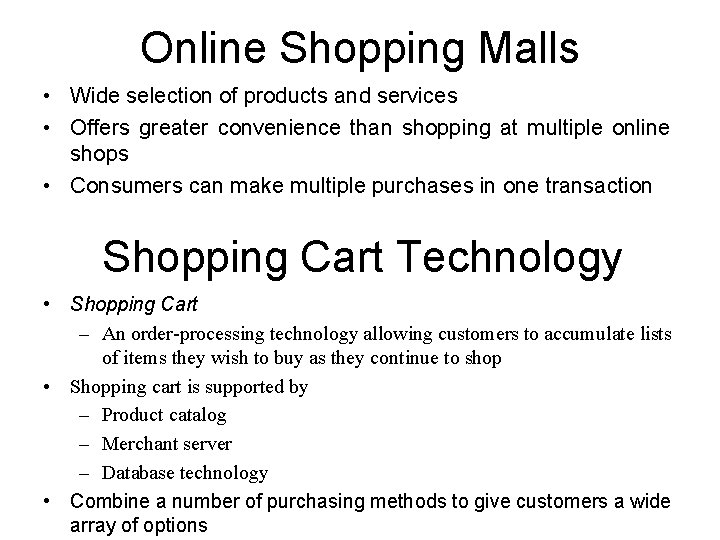 Online Shopping Malls • Wide selection of products and services • Offers greater convenience