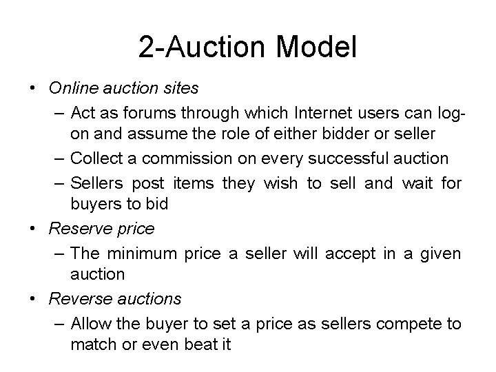 2 -Auction Model • Online auction sites – Act as forums through which Internet