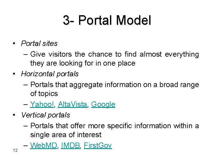 3 - Portal Model • Portal sites – Give visitors the chance to find