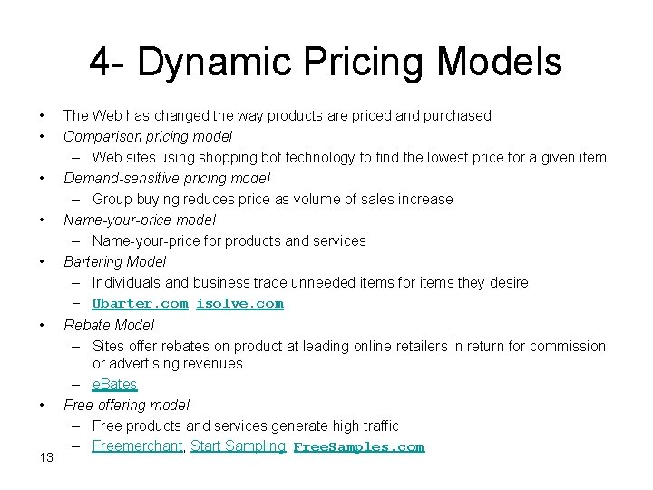 4 - Dynamic Pricing Models • • 13 The Web has changed the way