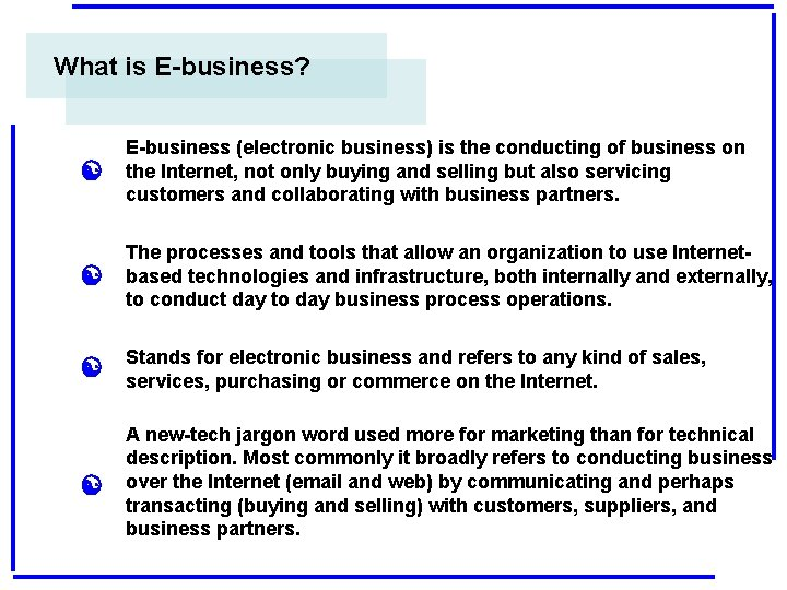 What is E-business? [ E-business (electronic business) is the conducting of business on the