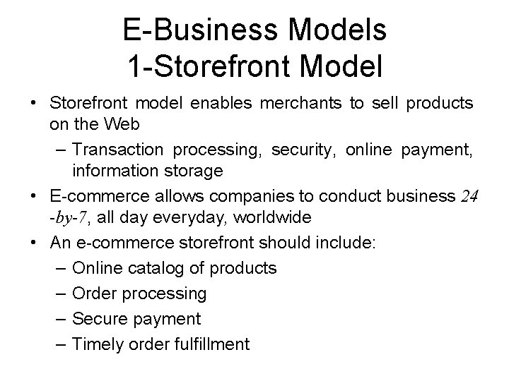 E-Business Models 1 -Storefront Model • Storefront model enables merchants to sell products on
