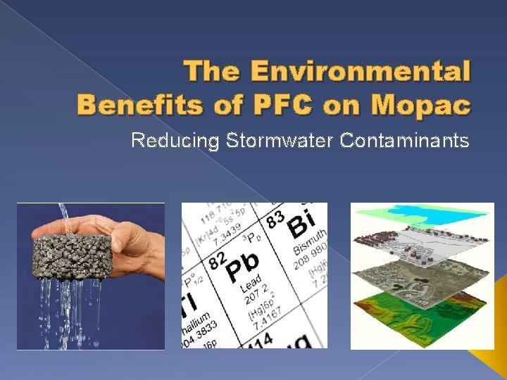 The Environmental Benefits of PFC on Mopac Reducing Stormwater Contaminants