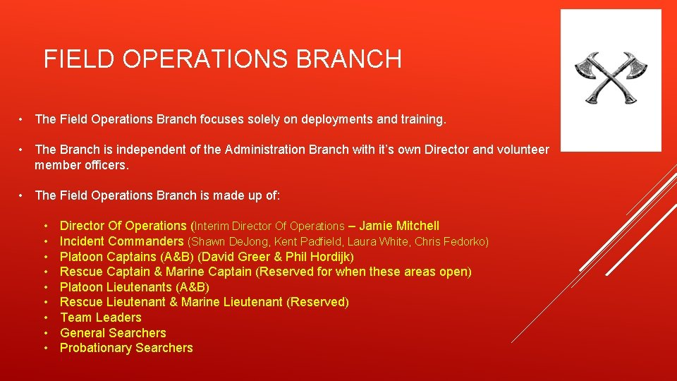 FIELD OPERATIONS BRANCH • The Field Operations Branch focuses solely on deployments and training.