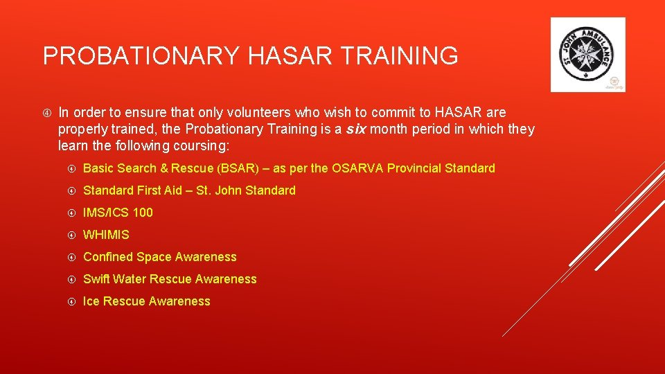 PROBATIONARY HASAR TRAINING In order to ensure that only volunteers who wish to commit