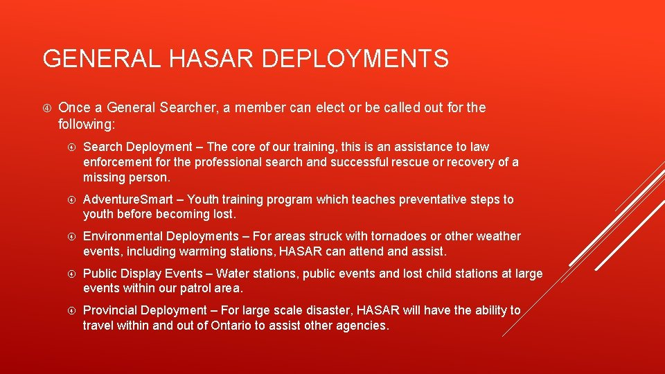 GENERAL HASAR DEPLOYMENTS Once a General Searcher, a member can elect or be called