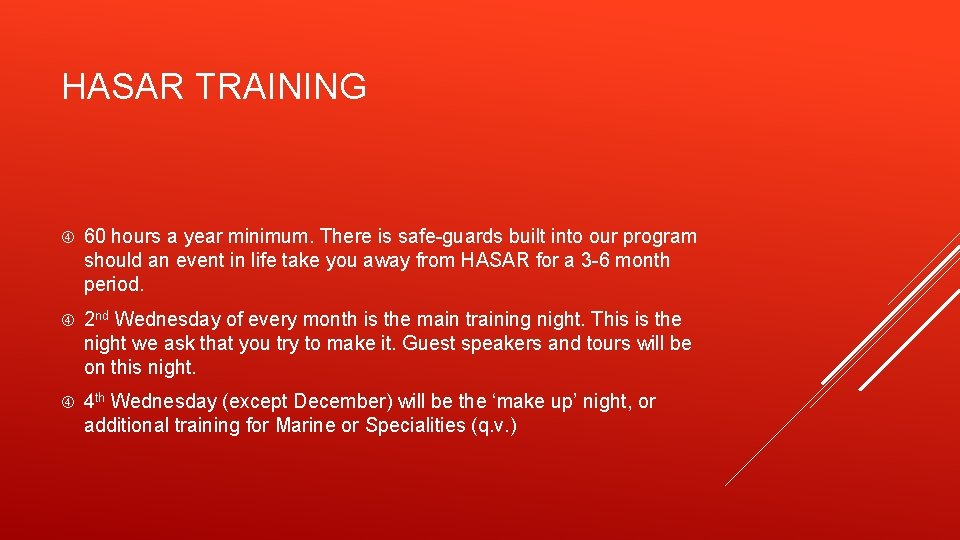 HASAR TRAINING 60 hours a year minimum. There is safe-guards built into our program