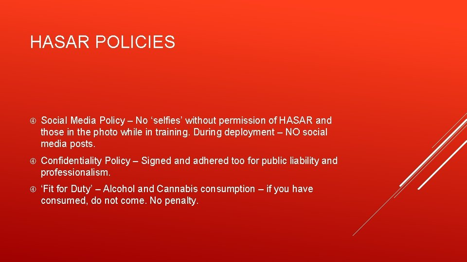 HASAR POLICIES Social Media Policy – No 'selfies' without permission of HASAR and those