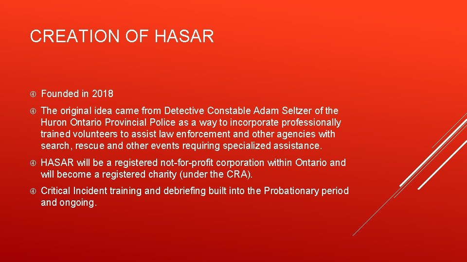 CREATION OF HASAR Founded in 2018 The original idea came from Detective Constable Adam