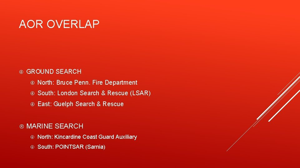 AOR OVERLAP GROUND SEARCH North: Bruce Penn. Fire Department South: London Search & Rescue