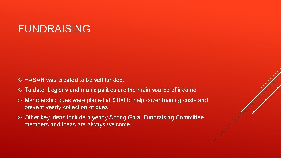 FUNDRAISING HASAR was created to be self funded. To date, Legions and municipalities are