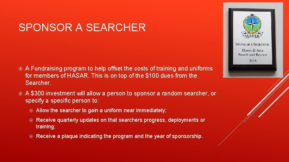 SPONSOR A SEARCHER A Fundraising program to help offset the costs of training and