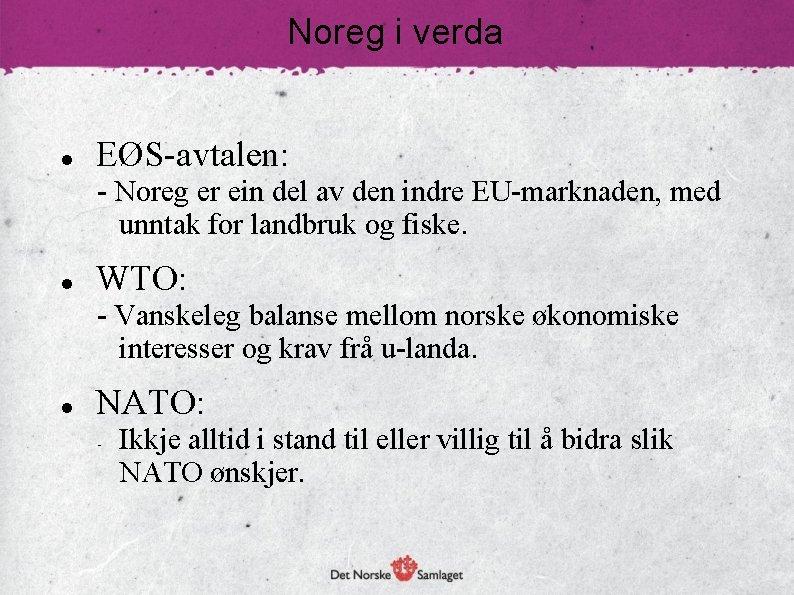 Noreg i verda EØS-avtalen: - Noreg er ein del av den indre EU-marknaden, med