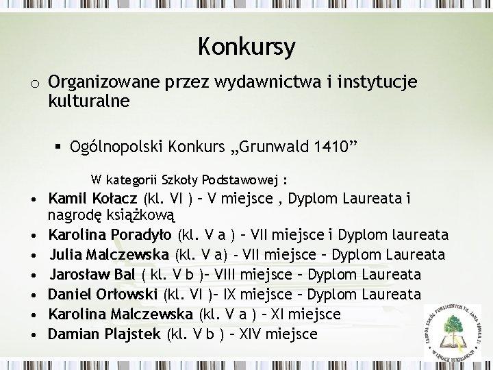 """Konkursy o Organizowane przez wydawnictwa i instytucje kulturalne § Ogólnopolski Konkurs """"Grunwald 1410"""" W"""