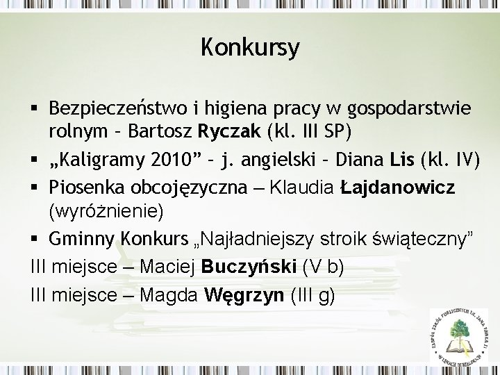 Konkursy § Bezpieczeństwo i higiena pracy w gospodarstwie rolnym – Bartosz Ryczak (kl. III