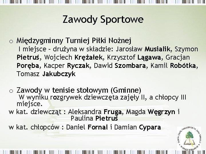 Zawody Sportowe o Międzygminny Turniej Piłki Nożnej I miejsce – drużyna w składzie: Jarosław