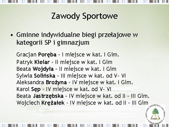 Zawody Sportowe • Gminne indywidualne biegi przełajowe w kategorii SP i gimnazjum Gracjan Poręba