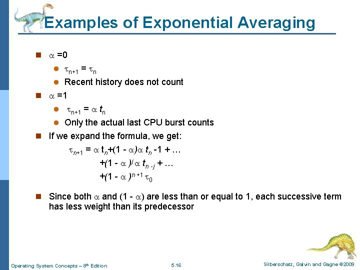 Examples of Exponential Averaging n =0 n+1 = n l Recent history does not