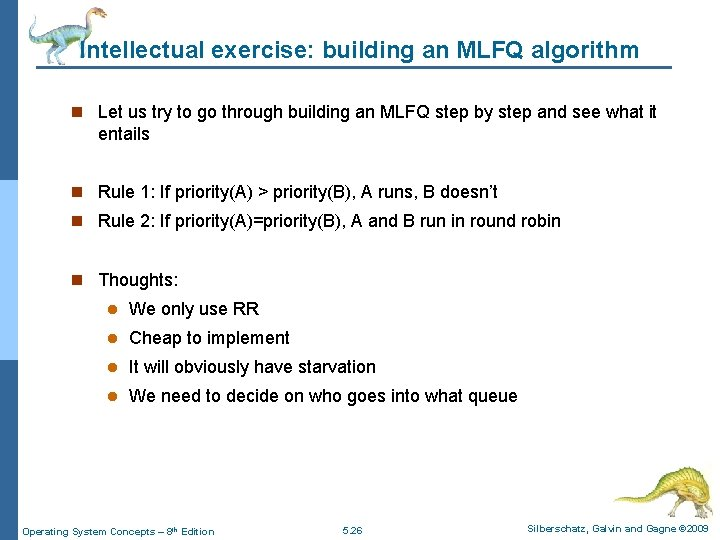 Intellectual exercise: building an MLFQ algorithm n Let us try to go through building