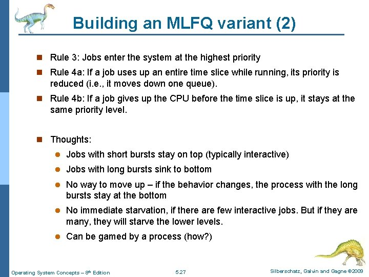 Building an MLFQ variant (2) n Rule 3: Jobs enter the system at the