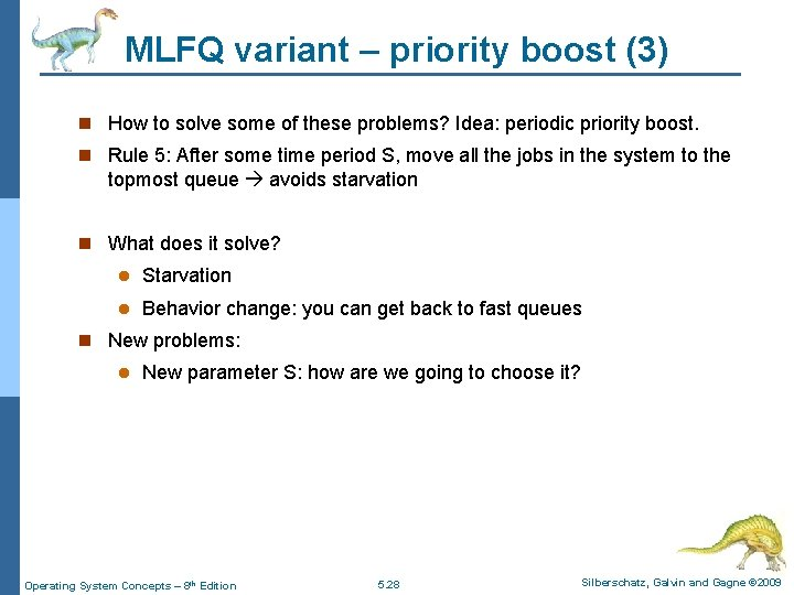 MLFQ variant – priority boost (3) n How to solve some of these problems?
