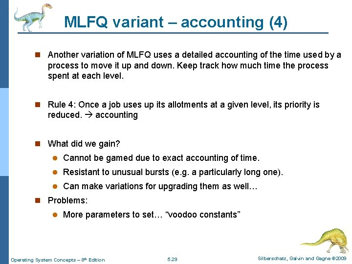 MLFQ variant – accounting (4) n Another variation of MLFQ uses a detailed accounting