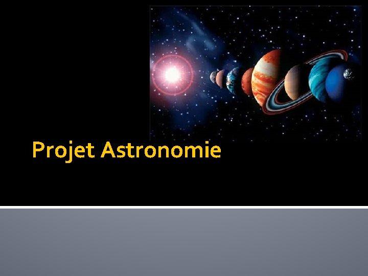 Projet Astronomie