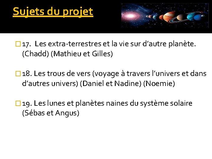 Sujets du projet � 17. Les extra-terrestres et la vie sur d'autre planète. (Chadd)
