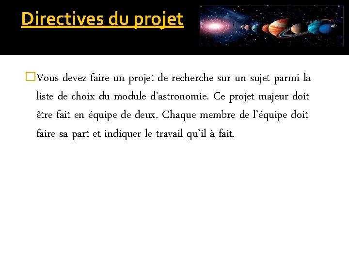 Directives du projet �Vous devez faire un projet de recherche sur un sujet parmi