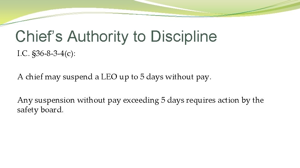 Chief's Authority to Discipline I. C. § 36 -8 -3 -4(c): A chief may