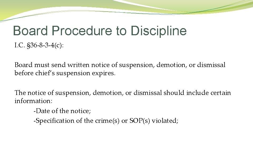 Board Procedure to Discipline I. C. § 36 -8 -3 -4(c): Board must send
