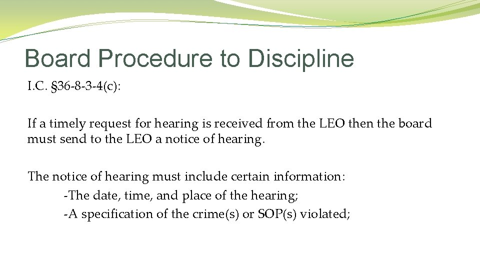 Board Procedure to Discipline I. C. § 36 -8 -3 -4(c): If a timely