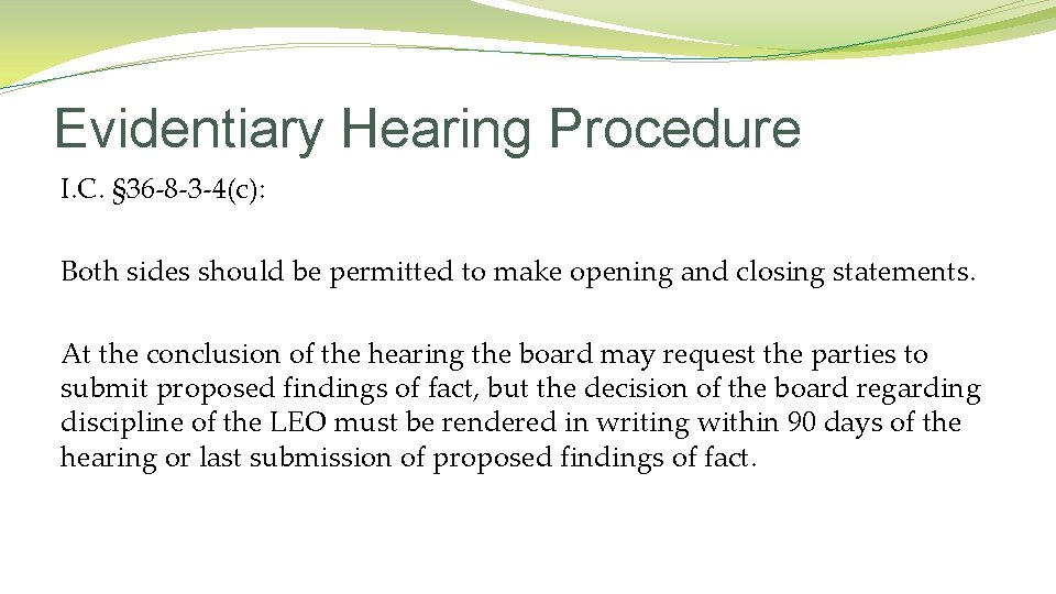 Evidentiary Hearing Procedure I. C. § 36 -8 -3 -4(c): Both sides should be