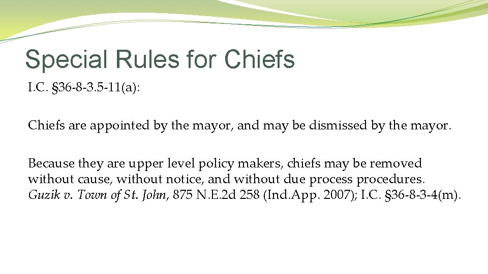 Special Rules for Chiefs I. C. § 36 -8 -3. 5 -11(a): Chiefs are
